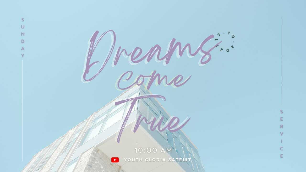 "Ibadah Teens & Youth Online ""Dreams Come True"" | 10.00 WIB"