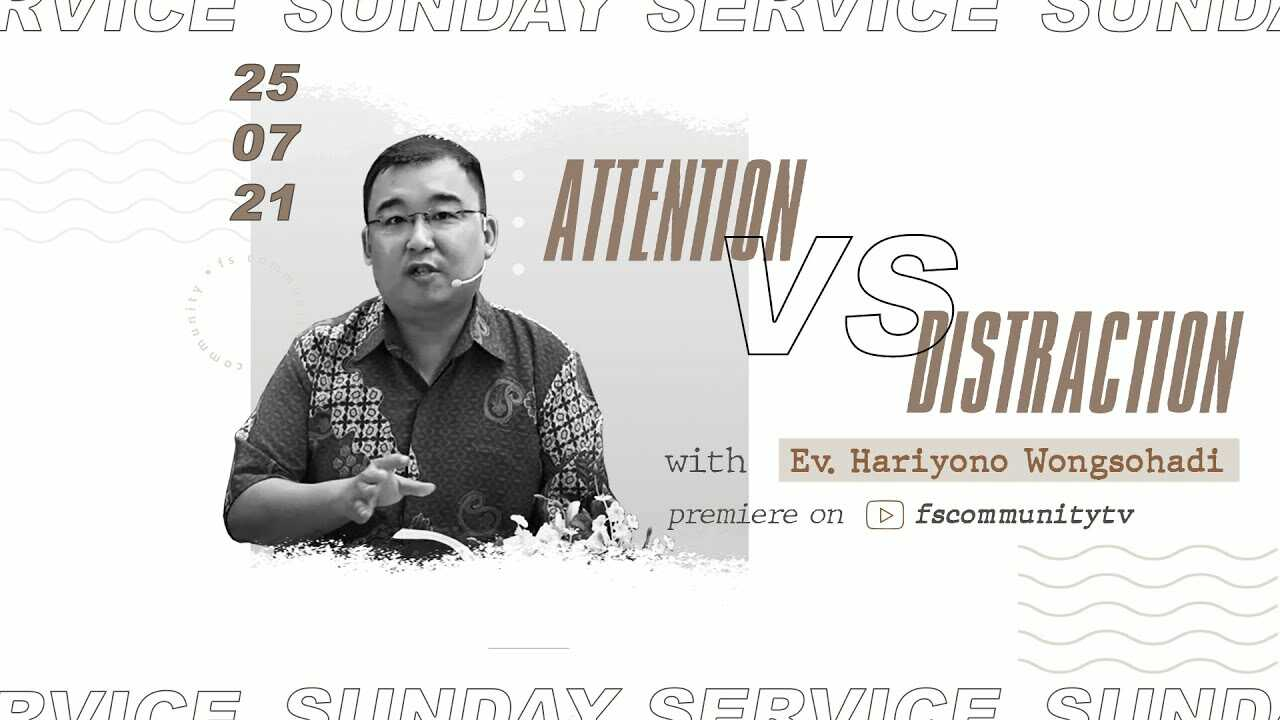Ibadah Fong Shien & Shien Shin Online Service - Attention VS Distraction   10.00 WIB